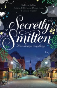 Secretly Smitten - Colleen Coble, Denise Hunter, Kristin Billerbeck, Diann Hunt