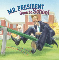 Mr. President Goes to School - Rick Walton, Brad Sneed
