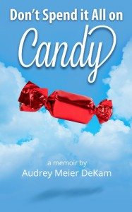Don't Spend it All on Candy - Audrey Meier DeKam