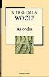 As Ondas (Colecção Mil Folhas, #17) - Virginia Woolf, Lucília Rodrigues