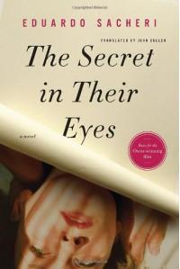 The Secret in Their Eyes - Eduardo Sacheri