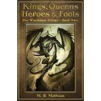 Kings, Queens, Heroes, & Fools - M.R. Mathias