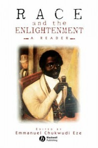 Race and the Enlightenment: A Reader - Emmanuel Chukwudi Eze