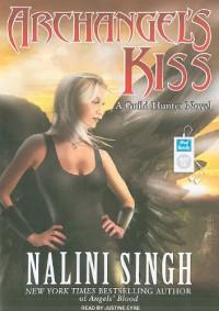 Archangel's Kiss  - Nalini Singh, Justine Eyre