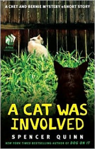 A Cat Was Involved: A Chet and Bernie Mystery eShort Story -