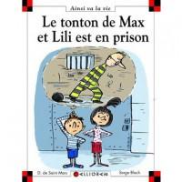 Le tonton de Max et Lili est en prison - Dominique de Saint Mars