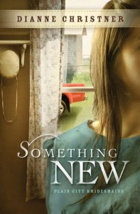 Something New (The Plain City Bridesmaids) - Dianne Christner