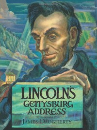 Lincoln's Gettysburg Address - James Henry Daugherty, Abraham Lincoln, Gabor S. Boritt