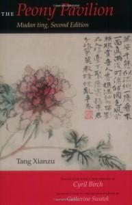 The Peony Pavilion: Mudan ting, Second Edition - 'Tang Xianzu',  'Xianzu Tang',  'Catherine Swatek'