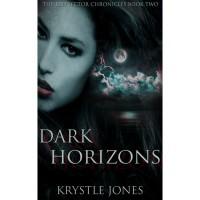 Dark Horizons (The Red Sector Chronicles, #2) - Krystle Jones