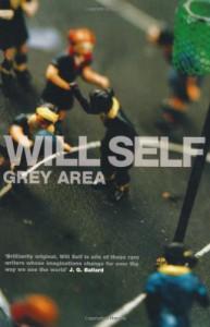 Grey Area - Will Self