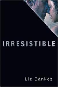 Irresistible - Liz Bankes