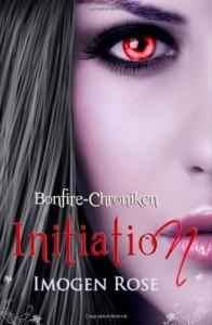 Bonfire-Chroniken - Initiation: Bonfire Academy Band 1 - Jutta Hildebrand, Imogen Rose
