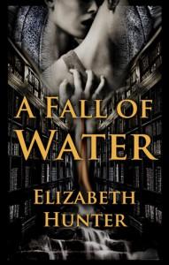 A Fall of Water - Elizabeth   Hunter