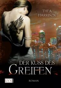 Der Kuss des Greifen (German Edition) - Thea Harrison, Cornelia Röser