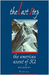 The Last Step: The American Ascent of K2 - Rick Ridgeway