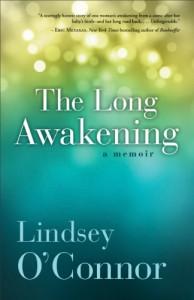 The Long Awakening, a memoir - Lindsey O'Connor