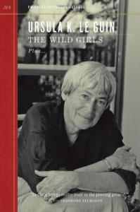 The Wild Girls - Ursula K. Le Guin