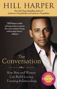 The Conversation: How Men and Women Can Build Loving, Trusting Relationships - Hill Harper