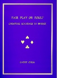 Fair Play or Foul? Cheating Scandals in Bridge - Cathy Chua