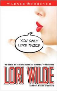 You Only Love Twice - Lori Wilde