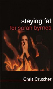 Staying Fat for Sarah Byrnes - Chris Crutcher