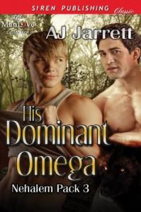 His Dominant Omega - A.J. Jarrett