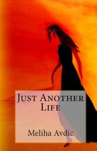Just Another Life - Meliha Avdic