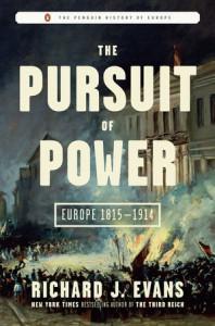 The Pursuit of Power: Europe 1815-1914 - Richard J. Evans