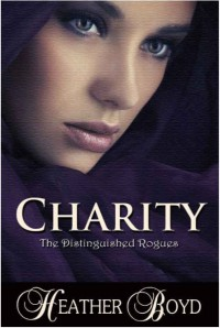 Charity (Distinguished Rogues, #3) - Heather Boyd