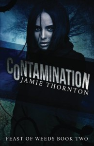 Contamination (Feast of Weeds) (Volume 2) - Jamie Thornton