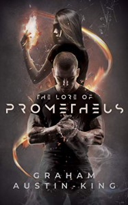 The Lore of Prometheus - Graham Austin-King