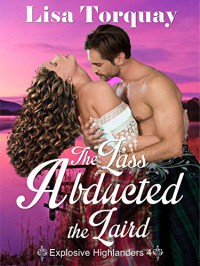 The Lass Abducted the Laird - Lisa Torquay