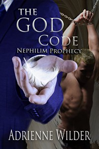 The God Code: Nephilim Prophecy - Adrienne Wilder
