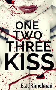 One, Two, Three Kiss Box Set: An Apocalyptic Urban Fantasy (Transmissions from the International Council for the Exploration of the Universe) - Emily Kimelman, E.J. Kimelman