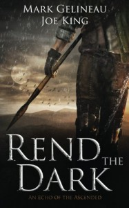 Rend the Dark (Echoes of the Ascended: Ferran) (Volume 1) - Mark Gelineau, Joe King