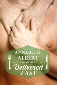 Delivered Fast - Annabeth Albert
