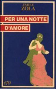 Per una notte d'amore - Lorena Camerini, Émile Zola