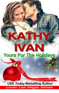 Yours For The Holidays (Lovin' Las Vegas Book 7) - Kathy Ivan