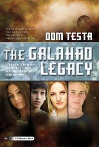 The Galahad Legacy - Dom Testa