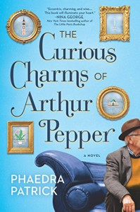 The Curious Charms Of Arthur Pepper - Phaedra Patrick