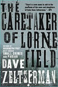 Caretaker of Lorne Field - Dave Zeltserman