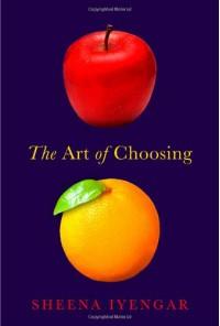 The Art of Choosing - Sheena Iyengar
