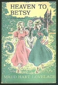 Heaven to Betsy  - Maud Hart Lovelace, Vera Neville
