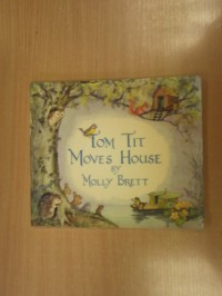 Tom Tit Moves House (Medici Books for Children) - Molly Brett