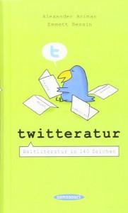 Twitteratur: Weltliteratur in 140 Zeichen - Alexander Aciman;Emmett Rensin