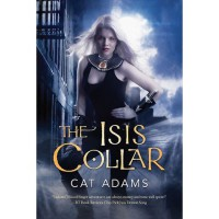 The Isis Collar (Blood Singer, #4) - Cat Adams
