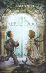 The Faerie Door - B.E. Maxwell