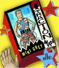 Traction Man Is Here! (Boston Globe-Horn Book Awards (Awards)) - Mini Grey