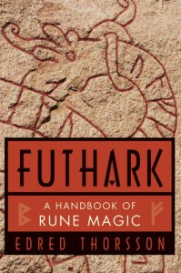 Futhark: A Handbook of Rune Magic - Edred Thorsson